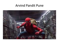 Arvind Pandit  Pune | spiderman movie edmonton