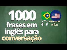 1000 FRASES EM INGLÊS PARA CONVERSAÇÃO - NÍVEL 1 - INICIANTES - (ÁUDIO: PORTUGUÊS x INGLÊS) - YouTube