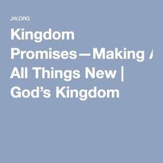 Kingdom Promises—Making All Things New   God's Kingdom