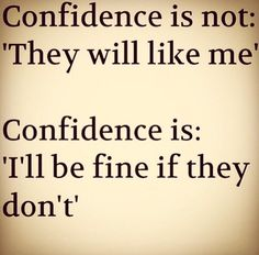 Confidence is not: 'They will like me.' Confidence is: 'I'll be fine if they don't. Cool Words, Wise Words, Wise Sayings, Mandy Hale Quotes, Single Women Quotes, Women Empowerment Quotes, Heart Quotes, Love Yourself Quotes, Music Quotes