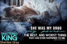 Shattered King (Lawless Kings, by Sherilee Gray Book Quotes, Teaser, Drugs, My Books, Things I Want, Romance, King, Shit Happens, Gray