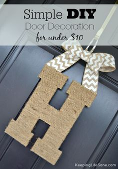 Try making this $10 DIY Door Decoration.  It's so easy and takes less than an hour.  - Keeping Life Sane