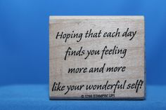 Hoping... Your Wonderful Self! 1999 Stampin' Up! Wood & Foam Backed Rubber Stamp         http://autopartspuller.com/ Great Sale 50% off entire store!! Copper, Glassware, Wood Crafts, Scrap Booking   Also Find us on:  http://hometownvintage.com http://autopartspuller.com @HomeTownVintage @autopartspuller @preppershowto http://facebook.com/hometownvtg http://facebook.com/AutoPartsPuller