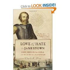 Love and Hate in Jamestown: John Smith, Pocahontas, and the Start of a New Nation by David A. Price