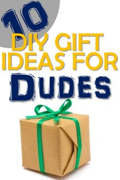 10 DIY Gift Ideas for Dudes