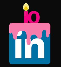#LinkedIn Turns 10: Celebrating 10 Years of Relationships That Matter