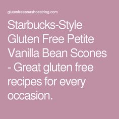 Starbucks-Style Gluten Free Petite Vanilla Bean Scones - Great gluten free recipes for every occasion.
