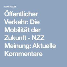 Öffentlicher Verkehr: Die Mobilität der Zukunft - NZZ Meinung: Aktuelle Kommentare