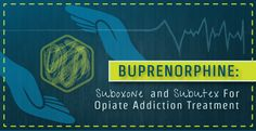 #Buprenorphine, Known In Tablet Form As #Suboxone Or #Subutex, Has Been Shown To Have Less Euphoria And Dependence Issues, A Lower Potential For Abuse And A Relatively Mild Withdrawal Profile.