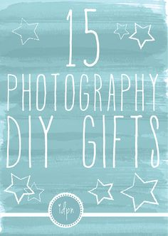 15 DIY Photography Gift Ideas.  A truly great round-up with some I had never seen before!