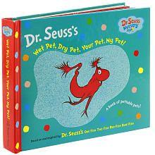 Dr. Seuss's Wet Pet, Dry Pet, Your Pet, My Pet! Book