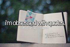 That's my little fact. OMG that's totally me  -I'm obsessed with quotes