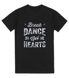 Break Dance, Not Hearts