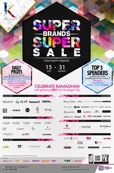 SUPER BRANDS SUPER SALE 15 July-31 August 2013  Celebrate Ramadhan with Generous SALE from KUNINGAN CITY  DAILY PRIZES For every min purchase IDR 500K Get a chance to win one of: 1000 KUNINGAN CITY Gift Vouchers, 100 MAP Gift Vouchers, 500 BRATPACK Vouchers, ACE Gift Vouchers, K-Shirts  TOP 3 SPENDERS For every min purchase IDR 500K Get a chance to win one of: iPhone 5, Samsung S4, Digital Pocket Camera