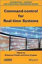 Command-control for real-time systems -- http://catalog.wrlc.org/cgi-bin/Pwebrecon.cgi?BBID=12886737
