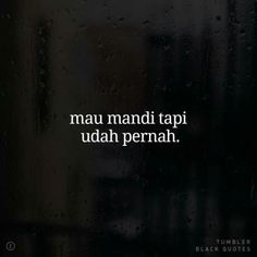 Quotes Rindu, Quotes Lucu, Quotes Galau, Story Quotes, People Quotes, Mood Quotes, Cute Quotes, Daily Quotes, Best Quotes