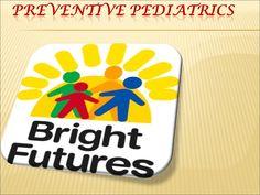 Preventive Pediatrics by LiniVivek via slideshare