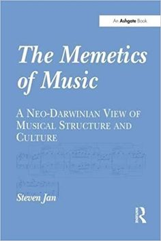 The Memetics of Music: A Neo-Darwinian View of Musical Structure and Culture Book Lovers, Musicals, Ads, Culture, Books, Libros, Book, Book Illustrations, Book Nerd