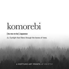 books papers and things Komorebi (Japanese) Definition - Sunlight that filters through the leaves of trees. ** Each definition print has a different background forest image ** Ko Unusual Words, Weird Words, Rare Words, Unique Words, Cool Words, Japanese Quotes, Japanese Words, Japanese Things, Japanese Names