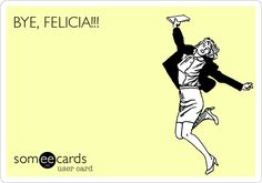 Sometimes you have to end a friendship, and what better way to do so than with a funny meme? Look to these best 'Bye Felicia' memes and quotes to know what it really means, and to cheer you up when have to break off a toxic relationship. Funny Friday Memes, Friday Humor, Funny Quotes, Funny Memes, Hard Quotes, Memes Humor, Tgif Funny, Monday Memes, Videos Funny