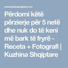 Përdorni këtë përzierje për 5 netë dhe nuk do të keni më bark të fryrë - Receta + Fotografi | Kuzhina Shqiptare