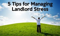 5 Tips on Managing Landlord Stress - http://www.rentprep.com/blog/5-tips-on-managing-landlord-stress/