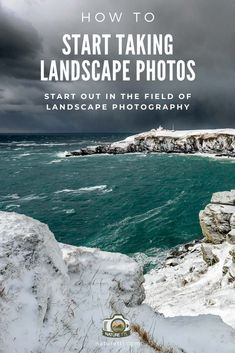 How to Start Taking Landscape Photos