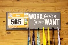 Running Medal Holder and Race Bib Hanger - Work For What You Want by StrutYourStuffSignCo on Etsy https://www.etsy.com/listing/121476055/running-medal-holder-and-race-bib-hanger