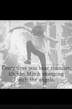 """I said """"it's Mitch"""" when it was thundering during class the other day & everyone just looked at me & the new girl said """"yes, yes it is"""". She gets me. ❤"""