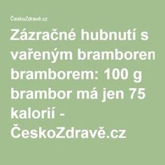 Zázračné hubnutí s vařeným bramborem: 100 g brambor má jen 75 kalorií - ČeskoZdravě.cz Jena, Detox, Health Fitness, Math Equations, Healthy, Ideas, Health And Fitness, Thoughts, Gymnastics