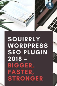 Squirrly Wordpress SEO Plugin 2018 - Bigger, Faster, Stronger   Squirrly Seo Tutorial, Becoming A Blogger, On Page Seo, Blog Online, Seo Optimization, Best Seo, Seo Tips, Wordpress Plugins