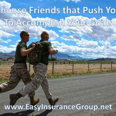 Choose and Keep Friends that Push You to Achieve Your Goals! Connect HERE: http://www.easyinsurancegroup.com/p/followback-and-connect-on-social.html #Entrepreneur #Mompreneur #DigitalMarketing #ContentMarketing #Inspiration #Motivation #Knowledge #Success #Business #FollowBack #Quote #Love #Money #Grind #Lifestyle #Health #Fitness #FitFam