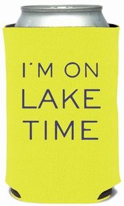 I'M ON LAKE TIME  Coozies.  www.maryphillipsdesigns.com