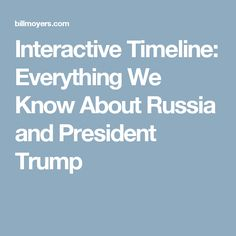 Explore our updated, comprehensive Trump-Russia Timeline — or select one of the central players in the Trump-Russia saga to see what we know about them.