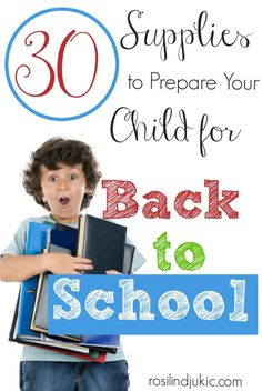 30 Supplies to Prepare Your Child to Go Back to School {With a FREE Printable!}