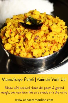 Made with soaked chana dal paste and grated mango, this dish is called Kairichi Vatli Dal in #Maharashtra. In Andhra, it would be called Mamidikaya Patoli and eaten as part of a meal.    #recipe #vegetarian #vegan #AndhraPradesh #Maharashtra #glutenfree Andhra Recipes, Indian Food Recipes, Vegetarian Recipes, Ethnic Recipes, Protein Rich Snacks, Glutenfree, Mango, Curry, Meals