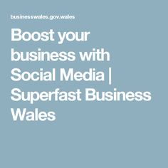 Boost your business with Social Media | Superfast Business Wales