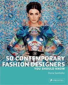 Book 50 Contemporary Fashion Designers You Should Know by Doria Santlofer