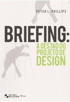 Briefing: A Gestão do Projeto de Design – Peter L. Phillips