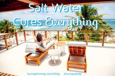 Sweat, tears and the sea. Saltwater can cure everything. Check out how, on the Hurray Vacay recap blog post!