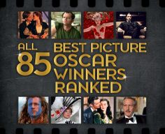 All 85 Best Picture Oscar Winners Ranked. New goal in life. To see all of the Best Picture Oscar Winners. Ready, set, GO!