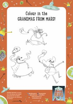 Colour the GRANDMAS FROM MARS! From the book of the same name by Michelle Robinson and Fred Blunt, pub. Bloomsbury 2018