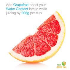 Add Grapefruit to boost your Water Content intake while juicing by 208g per cup. #7dayjuicepal #boostyourwatercontent