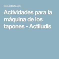 Actividades para la máquina de los tapones - Actiludis