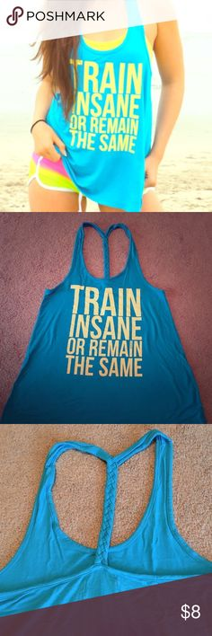 Train insane or remain the same Blogilatate Tank Teal with yellow writing tank with braided back details. Some of the lettering is cracked but can't be seen unless up close (shown in pic) size small Blogilates Tops Muscle Tees
