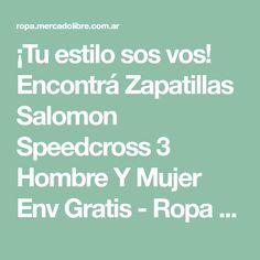Encontrá Zapatillas Salomon Speedcross 3 Hombre Y Mujer Env Gratis 423b621d4656