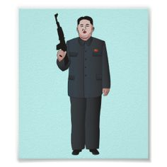Kim Jong-un with machine gun poster.  #kimjongun #northkorea #korea #gun #zazzle #knappidesign #poster