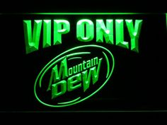 Mountain Dew VIP Only LED Neon Sign