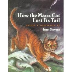How the Manx Cat Lost Its Tail Janet Stevens