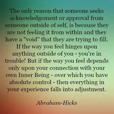 This is very important. Work on you FOR you and the rest will fall into place. More